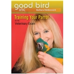 RAINING YOUR PARROT FOR THE VETERINARY EXAM